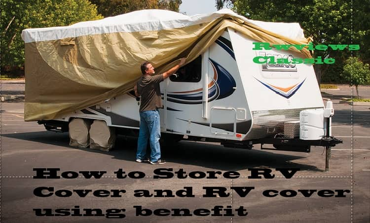 How to Store RV Cover and RV cover using benefit-min