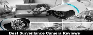 Best Surveillance Camera 2017 Reviews And Comparison