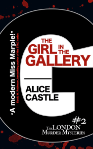 The Girl in the Gallery (London Murder Mysteries 2)