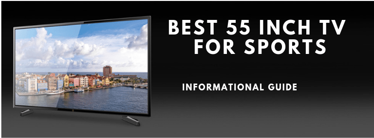 best-55-inch-tv-for-sports