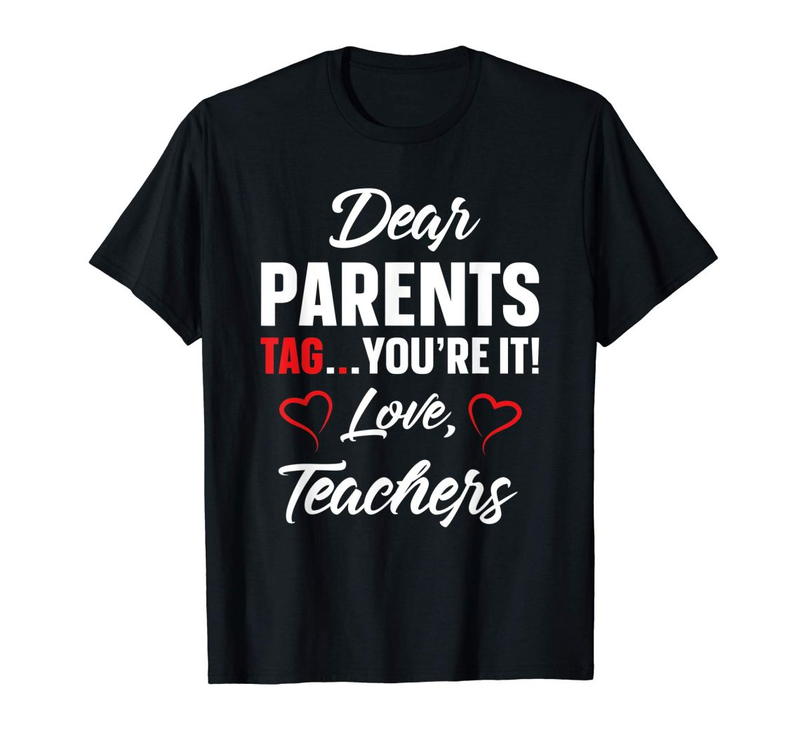 Download Dear Parents Tag You're It Love Teachers TShirt Funny Gift ...