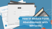 How To Reduce Form Abandonment In WordPress Using WPForms
