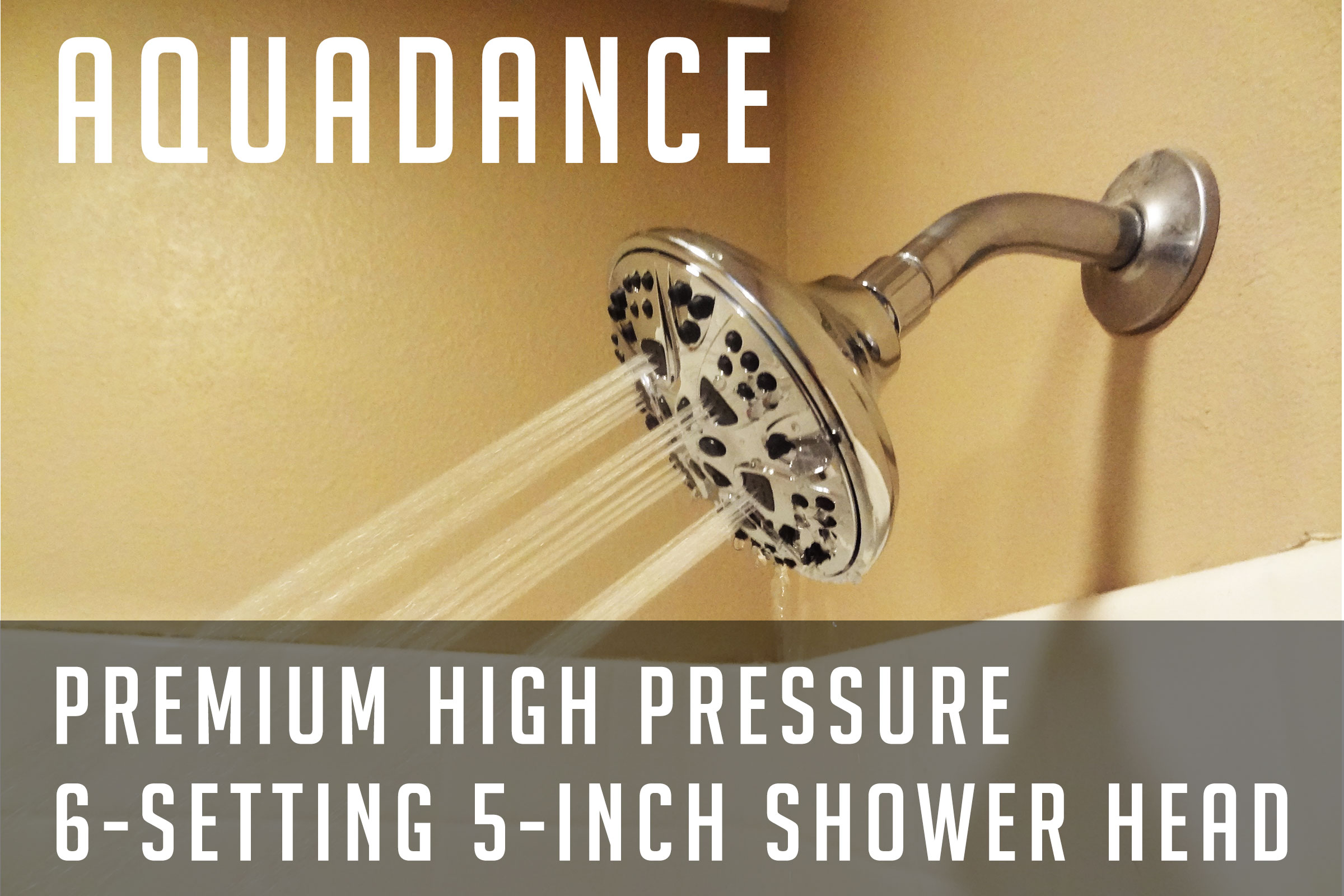 This Review Is For The AquaDance Premium High Pressure 6 Setting 5 Inch Shower  Head. We Desperately Needed A Shower Head To Replace Our Old Gunked Up One  ...