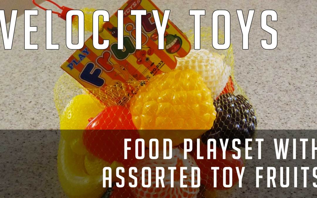 Review: Velocity Toys Food Playset with Assorted Toy Fruits