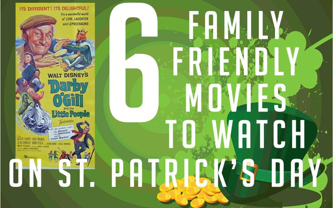 Six family friendly movies to watch on St. Patrick's Day
