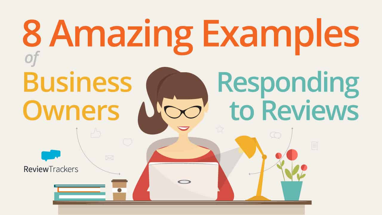 8 Amazing Examples Of Business Owners Responding To Reviews