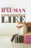 Bauman's Consuming Life A Summary – Chapter 2 – The Society of Consumers