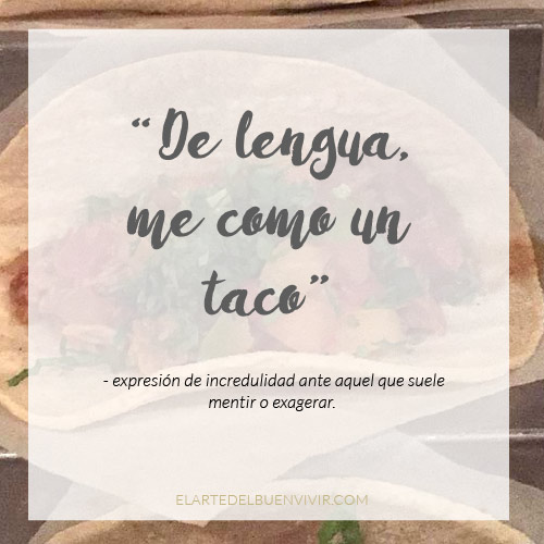 tacos de lengua refran mexicano