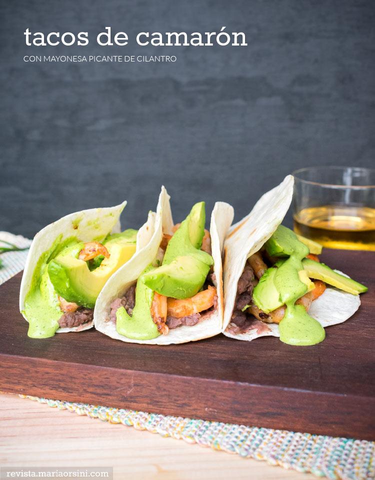 Receta de tacos de camarón con mayonesa picante de cilantro en revista Maria Orsini