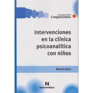 INTERVENCIONES EN LA CLÍNICA PSICOANALÍTICA CON NIÑOS de Beatriz Janin