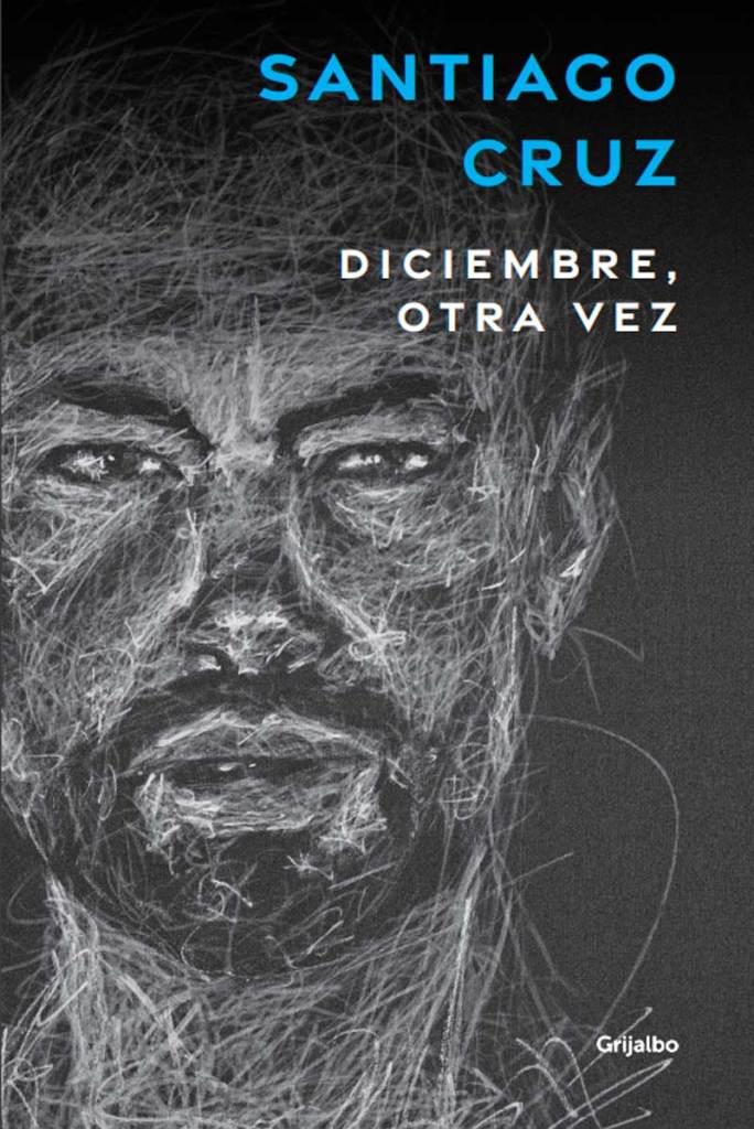 Diciembre otra vez, libro, Santiago Cruz