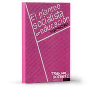 El planteo socialista en educación. Segunda Parte