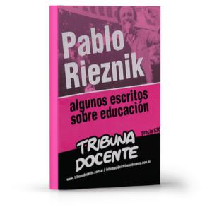 Pablo Rieznik algunos escritos sobre educación