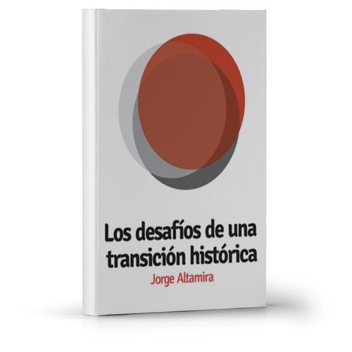 Los desafios de una transicion historica