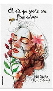 revistas literarias. reseña. el dia que sueñes con flores salvajes. dulcinea