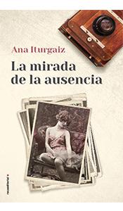 foto portada del libro la mirada de la ausencia en la revista literaria galeradas