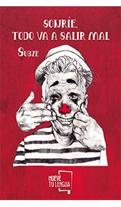 foto portada del libro sonrie todo va a salir mal en revista literaria galeradas