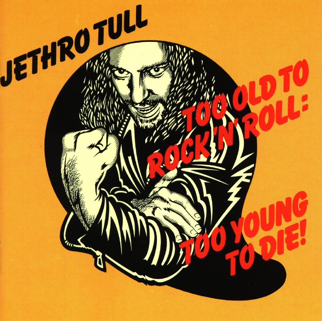 ¿Qué Estás Escuchando? - Página 4 Jethro-Tull-Too-Old-To-Rock-N-Roll-Too-Young-To-Die