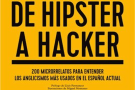 De Hipster a Hacker; el nuevo libro de John William Wilkinson 1