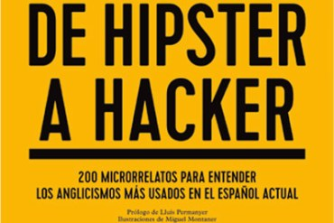 De Hipster a Hacker; el nuevo libro de John William Wilkinson 1