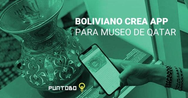Boliviano desarrolla app para museo de Qatar