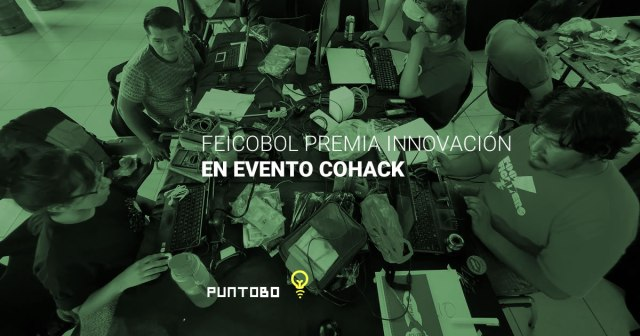 Feicobol premia la innovación con evento CoHack.