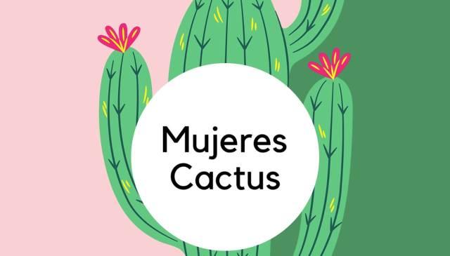 Mujeres Cactus