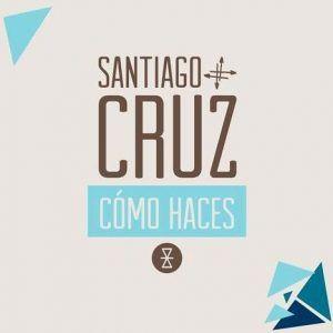 Santiago Cruz como haces