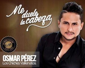 Osmar Perez me duele la cabeza