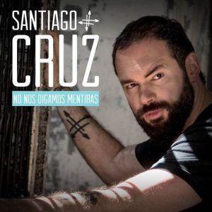 Santiago Cruz no nos digamos mentiras