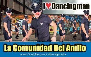i love dancingman la comunidad del anillo barraganista