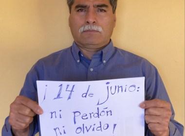 ¡14 DE JUNIO NI PERDÓN NI OLVIDO!