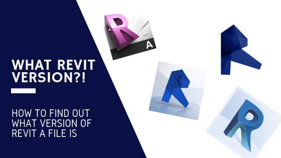 How To Find Out What Version Of Revit A File Is Without Opening