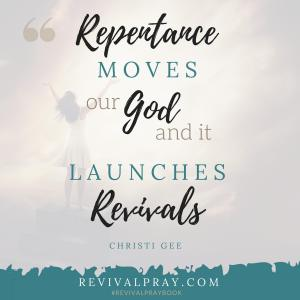 Repentance moves our God and it launches revivals - Revival - Christi Gee