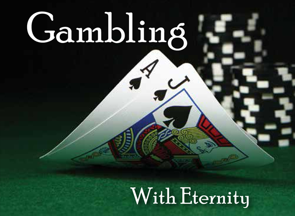 Gambling With Eternity
