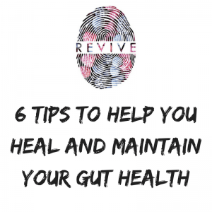 6 Tips To Help You Heal And Maintain Your Gut Health