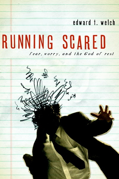 Running Scared: Fear, Worry, and the God of Rest