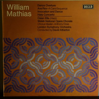 SXL 6607 William Mathias Dance Overture, Ave Rex / Invocation & Dance, Harp Concerto / Atherton LSO