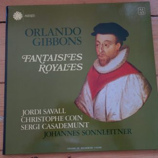 ASTREE AS 43 Orlando Gibbons Fantasies Royales / Jordi Savall