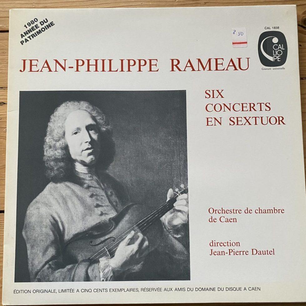 CAL 1838 Rameau Six Concerts En Sextuor / Dautel