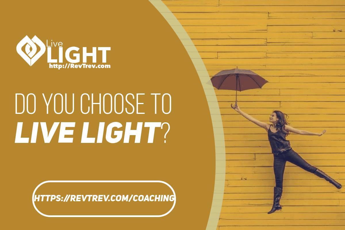 Do you choose to Live LIGHT? via @trevorlund