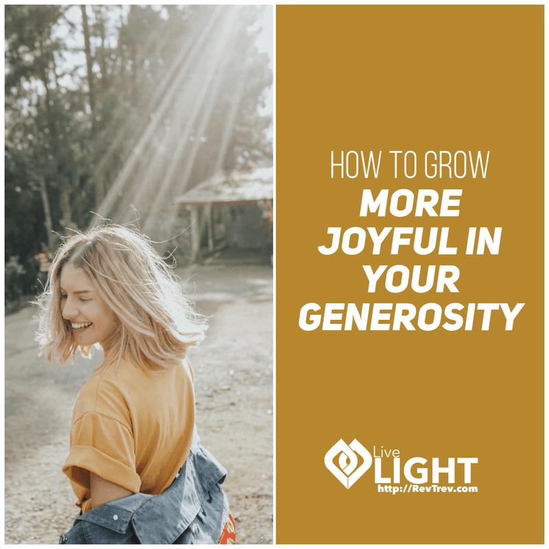 grow more joyful in your generosity