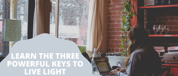 Learn the Three Powerful Keys to Live LIGHT via @trevorlund
