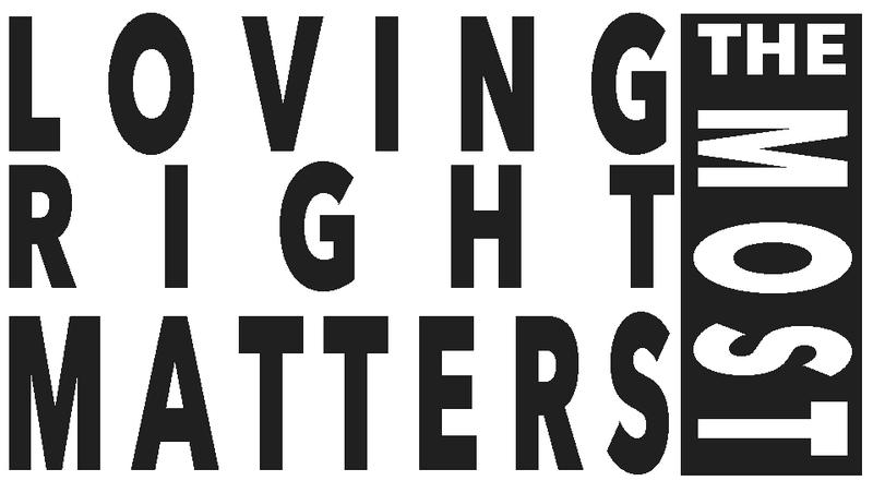Loving Right Matters