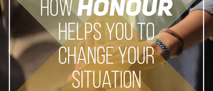 How honour helps you to change your situation