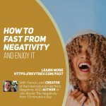How to fast from negativity and enjoy it