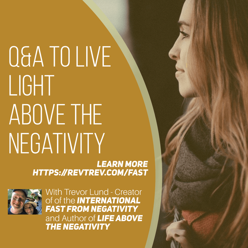 Q&A live LIGHT Above the negativity