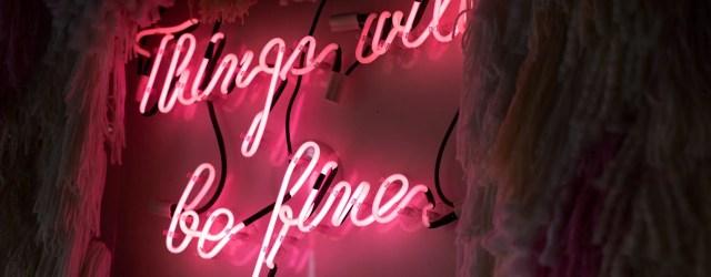 things will be fine écrit en néon rose