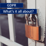 GDPR - What's it all about?