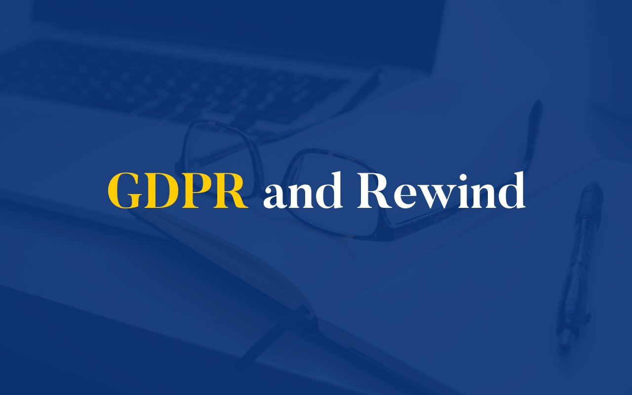 GDPR taking into effect and how Rewind handles